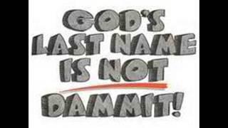 Gods last name is not damn it