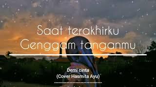 Gambar cover STORY WA GALAU  || Demi cinta - Cover Hasmita Ayu.