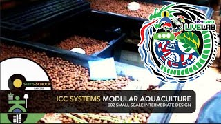 ICC SYSTEMS: MODULAR AQUACULTURE- 002 Small Scale Intermediate Design