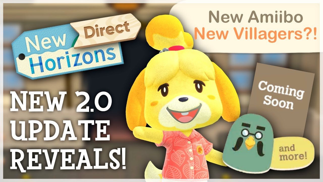 Animal Crossing New Horizons - NEW 2.0 UPDATE REVEALS (New Amiibo & Villagers?!)