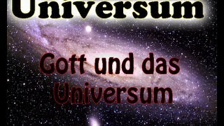 Universums - Gott und das Universum