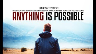 ANYTHING IS POSSIBLE - NEW Motivational Video 2020