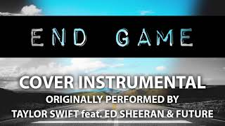 End Game (Cover Instrumental) [In the Style of Taylor Swift feat. Ed Sheeran & Future]