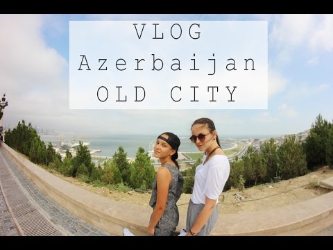 VLOG | Azerbaijan | Baku | OLD CITY