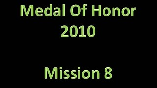 Medal Of Honor (2010) - Mission 8; Compromised (PS3 HD / No Commentary)
