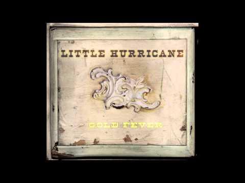 """little hurricane - """"Gold Fever"""""""