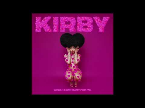 KIRBY - Break Her Heart For Me