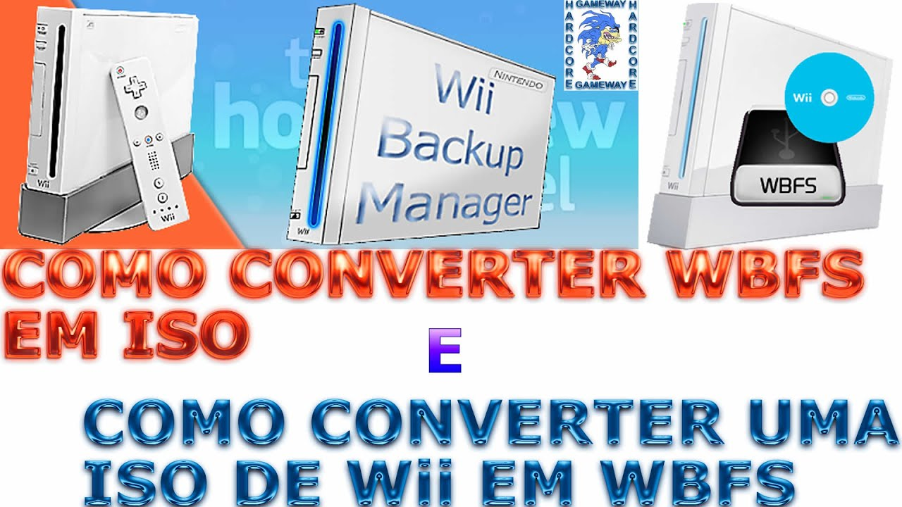 Wii backup manager convert iso to wbfs