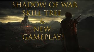 Shadow of War! Skill Tree and New Gameplay!