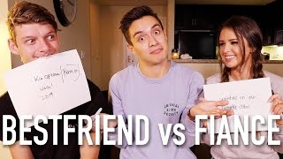 BESTFRIEND vs FIANCE