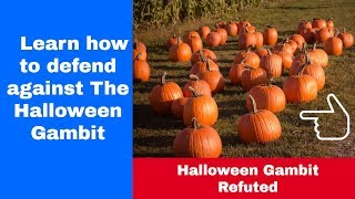 Halloween gambit refuted | Learn  how to defend against The Halloween Gambit