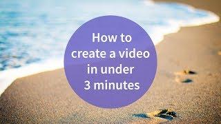 كيفية إنشاء الفيديو في أقل من 3 دقائق