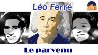 Léo Ferré - Le parvenu (HD) Officiel Seniors Musik