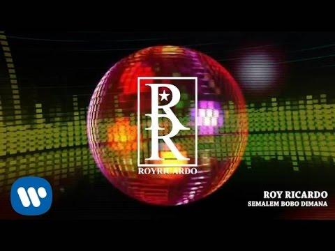 ROY RICARDO - Semalem Bobo Dimana