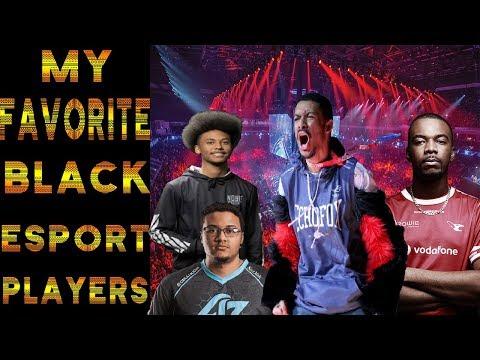 My Favorite Black Esport Players