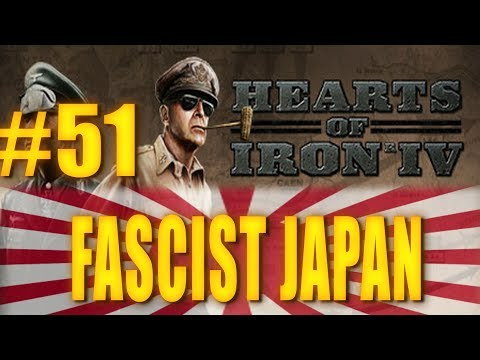 FASCIST JAPAN - Hearts of Iron IV Gameplay #51
