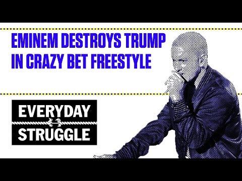 Eminem Destroys Trump in Crazy BET Freestyle   Everyday Struggle