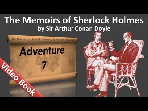 Adventure 07 - The Memoirs of Sherlock Holmes by Sir Arthur Conan Doyle