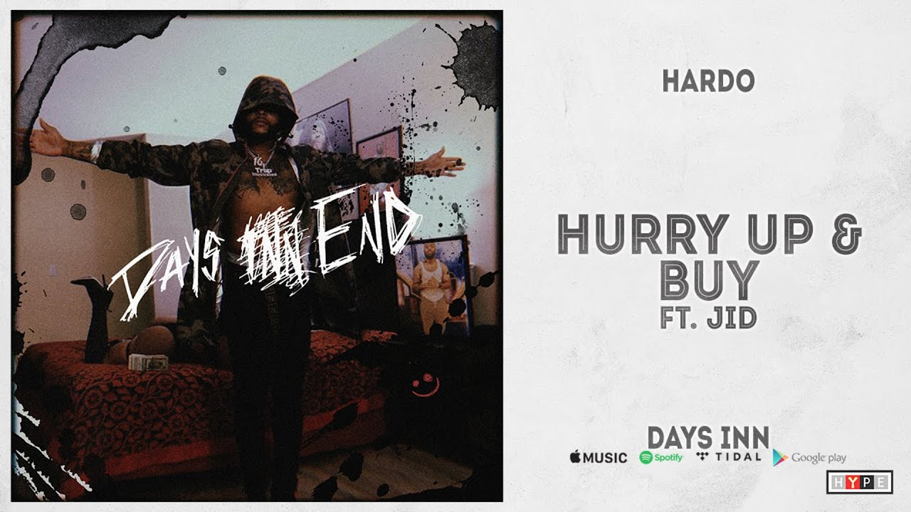 "Hardo - ""Hurry Up & Buy"" Ft. JID (Days Inn)"