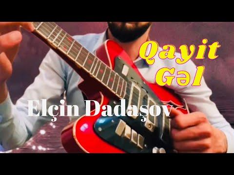 Könül Xasiyeva  Qayit Gəl gitara Elçin Dadaşov 2021
