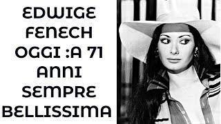 EDWIGE FENECH OGGI :A 71 ANNI SEMPRE BELLISSIMA