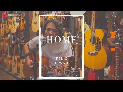 Home Michael Buble ( Felix Irwan Cover )
