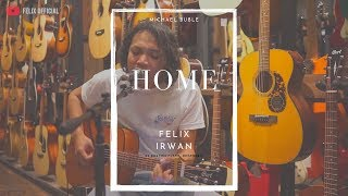 Home Michael Buble ( Felix Irwan Cover )