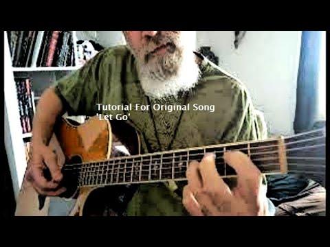 Tutorial For Original Song 'Let Go'