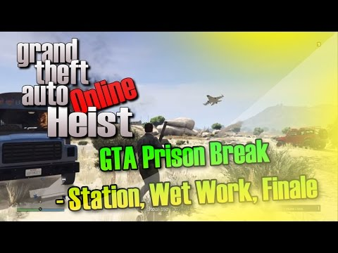 GTA Online Heist SETUP & FINALE Prison Break - Station, Wet Work, Finale