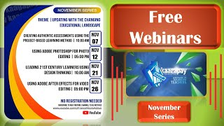 Free Webinars [Theme: Updating With The Changing Educational Landscape] [November Series]