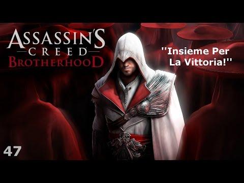 Assassin's Creed: Brotherhood - Episode 47 - Insieme Per La Vittoria!