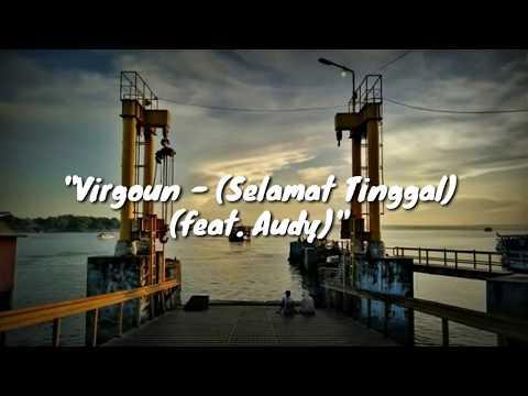 Virgoun Ft Audy - Selamat Tinggal Lirik Cover