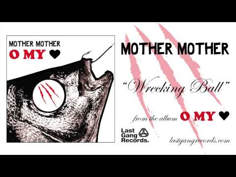 Mother Mother - Wrecking Ball