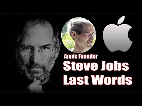 Steve Jobs Last Words | Apple Founder (Steve Jobs) Last ...