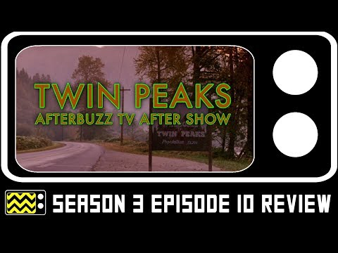 Twin Peaks Season 3 Episode 10 Review & After Show | AfterBuzz TV