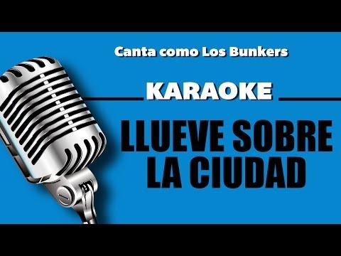 Llueve sobre la ciudad, letra - Los Bunkers karaoke