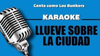 llueve sobre la ciudad letra los bunkers karaoke