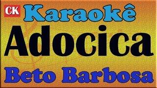 Beto Barbosa - Adocica - Karaoke