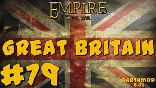 Empire Total War: Darthmod - Great Britain Campaign #79 ~ Sails Ahoy!
