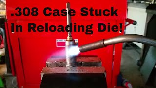 .308 Case Stuck in Die! removal