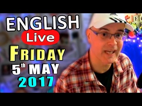 Learn English Live - English lesson and live chat - FRIDAY MAY 5th 2017 - English questions answered