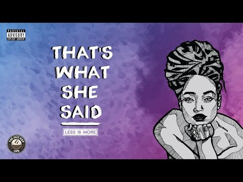 Less Is More - That's What She Said EP [JHC Records Album]