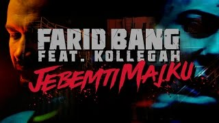 Farid Bang feat. Kollegah ► JEBEMTI MAJKU ◄ [ official Video ] prod. by Phat Crispy &  Ear2ThaBeat
