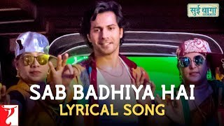 Lyrical: Sab Badhiya Hai | Sui Dhaaga Made In India | Varun | Anushka | Varun Grover | Anu Malik