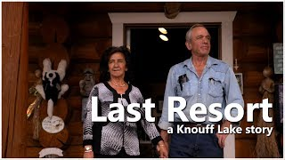 Last Resort - The Knouff Lake Fishing Resort Story