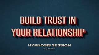 Have Complete Trust in Your Partner Hypnosis Session