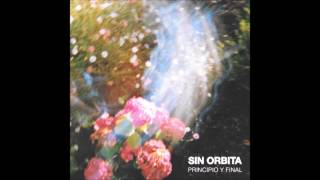 Sin Órbita - Principio y Final (Full Album)