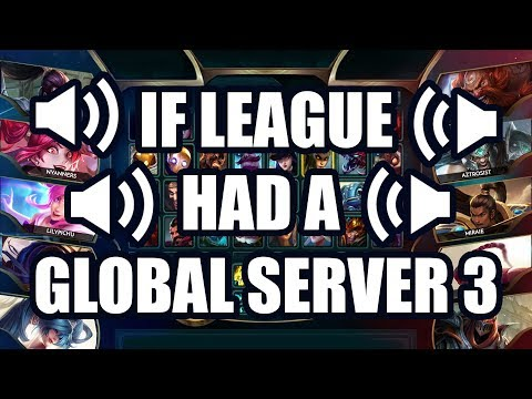 If League Had A Global Server 3