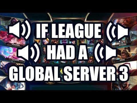 If League Had a Global Server 3
