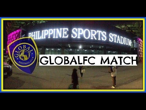 #VLOG - GLOBAL FC at PHILIPPINES SPORTS STADIUM!and the winner is....?! - Mich_ika4you